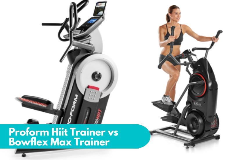 Proform HIIT Trainer vs Bowflex Max Trainer