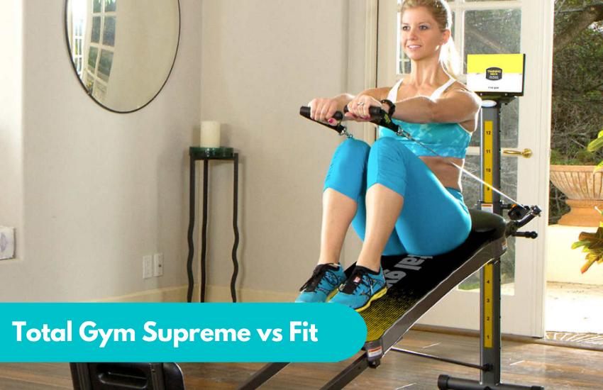 Total Gym Supreme vs Fit